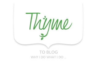 Thyme to blog why I do what I do