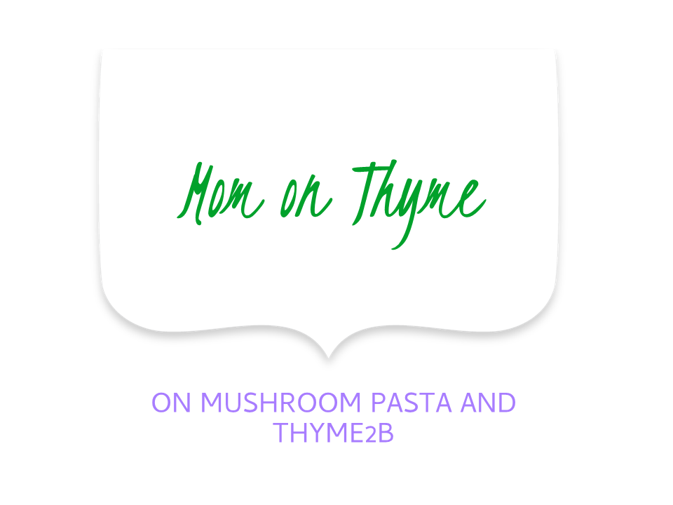 Mom on Thyme mushroom pasta