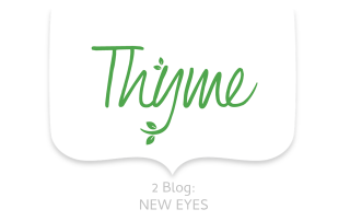 Thyme to blog new eyes